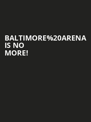 Baltimore Arena is no more
