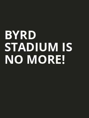 Byrd Stadium is no more