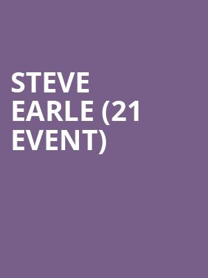 Steve Earle (21+ Event) at Rams Head On Stage