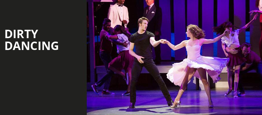 Dirty Dancing, Modell Performing Arts Center at the Lyric, Baltimore