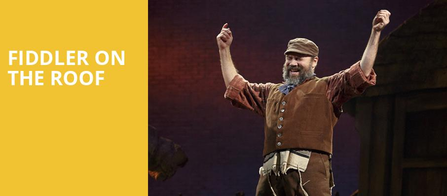 Fiddler on the Roof, Hippodrome Theatre, Baltimore