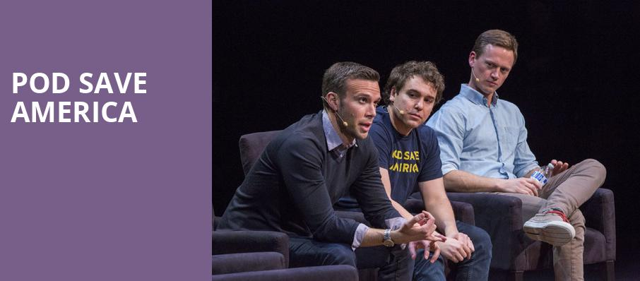 Pod Save America, Hippodrome Theatre, Baltimore