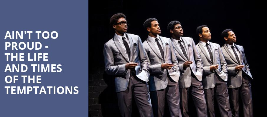 Aint Too Proud The Life and Times of the Temptations, Hippodrome Theatre, Baltimore