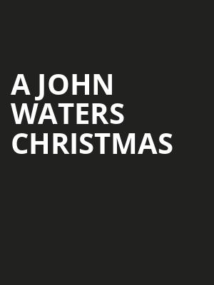 A John Waters Christmas, Baltimore Soundstage, Baltimore