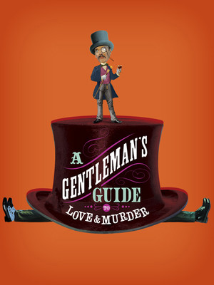 A Gentlemans Guide to Love Murder, Hippodrome Theatre, Baltimore